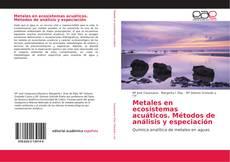 Portada del libro de Metales en ecosistemas acuáticos. Métodos de análisis y especiación