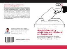 Bookcover of Administración y participación electoral en Argentina