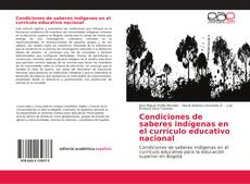 Portada del libro de Condiciones de saberes indígenas en el currículo educativo nacional