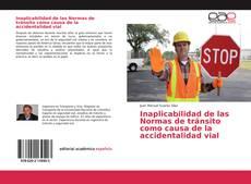 Capa do livro de Inaplicabilidad de las Normas de tránsito como causa de la accidentalidad vial