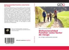Bookcover of Disfuncionalidad Familiar como factor de riesgo