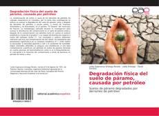 Buchcover von Degradación física del suelo de páramo, causada por petróleo