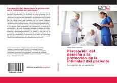Bookcover of Percepción del derecho a la protección de la intimidad del paciente