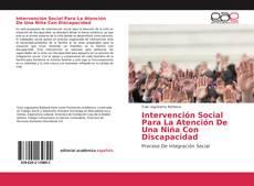 Bookcover of Intervención Social Para La Atención De Una Niña Con Discapacidad
