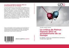 La crítica de Petrus Ioannis Olivi al aristotelismo de su tiempo kitap kapağı