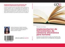 Bookcover of Implementacion de herramientas de comercio electrónico para turismo