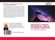 Bookcover of Identidad e imagen corporativa: usos de los signos distintivos