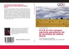 Обложка U.E.N en los campos agrícola-ganaderos de la localidad de Adelia María