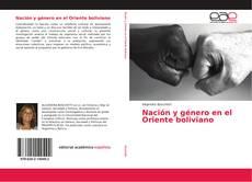 Bookcover of Nación y género en el Oriente boliviano