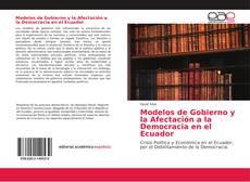 Bookcover of Modelos de Gobierno y la Afectación a la Democracia en el Ecuador