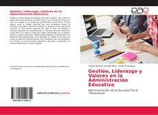 Capa do livro de Gestión, Liderazgo y Valores en la Administración Educativa