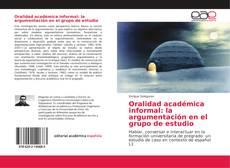 Portada del libro de Oralidad académica informal: la argumentación en el grupo de estudio