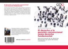 Portada del libro de El derecho a la pensión convencional como derecho fundamental