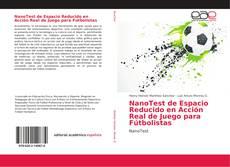 Bookcover of NanoTest de Espacio Reducido en Acción Real de Juego para Fútbolistas