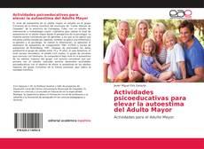 Bookcover of Actividades psicoeducativas para elevar la autoestima del Adulto Mayor