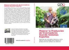 Couverture de Mejorar la Producción de Invernaderos Usando Sistemas Expertos