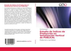 Bookcover of Estudio de Índices de Producción en Señalización Vertical de PUBLICAL
