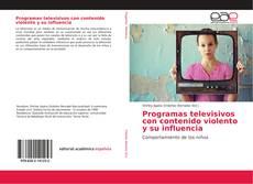 Couverture de Programas televisivos con contenido violento y su influencia