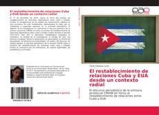 Bookcover of El restablecimiento de relaciones Cuba y EUA desde un contexto radial
