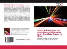 Обложка Ideas educativas del maestro santiaguero Juan Bautista Sagarra Blez