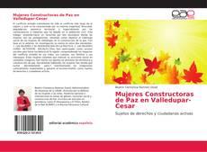Mujeres Constructoras de Paz en Valledupar-Cesar的封面