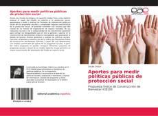 Bookcover of Aportes para medir políticas públicas de protección social