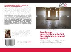 Portada del libro de Problemas emergentes y déficit de servicios en salud mental