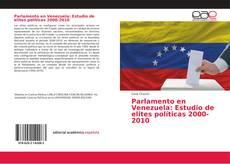 Bookcover of Parlamento en Venezuela: Estudio de elites políticas 2000-2010
