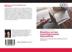 Bookcover of Bioética en las Investigaciones Educativas