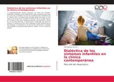Copertina di Dialéctica de los síntomas infantiles en la clínica contemporánea
