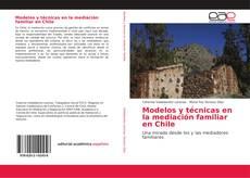Portada del libro de Modelos y técnicas en la mediación familiar en Chile