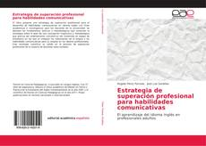 Estrategia de superación profesional para habilidades comunicativas kitap kapağı