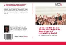 Bookcover of La Necesidad de un Nuevo Paradigma de Reproducción Metabólica Social