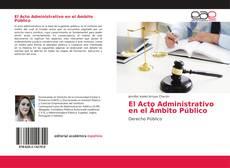 Capa do livro de El Acto Administrativo en el Ámbito Público