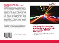 Bookcover of Language anxiety of Arab Postgraduates in university UTARA Malaysia