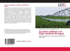 Portada del libro de La zona vadosa y el flujo vertical de agua