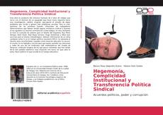 Bookcover of Hegemonía, Complicidad Institucional y Transferencia Política Sindical