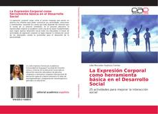 Обложка La Expresión Corporal como herramienta básica en el Desarrollo Social