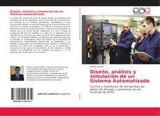 Copertina di Diseño, análisis y simulación de un Sistema Automatizado
