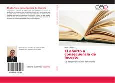 Bookcover of El aborto a consecuencia de incesto