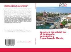 La pesca industrial en el desarrollo económico y financiero de Manta的封面