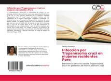Bookcover of Infección por Trypanosoma cruzi en mujeres residentes Pore