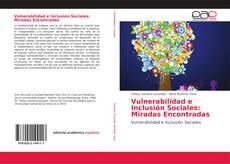 Portada del libro de Vulnerabilidad e Inclusión Sociales: Miradas Encontradas
