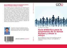 Bookcover of Guía didáctica para la enseñanza de la danza kichwa y shuar a niñ@s