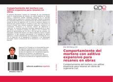 Bookcover of Comportamiento del mortero con aditivo expansivo para resanes en obras