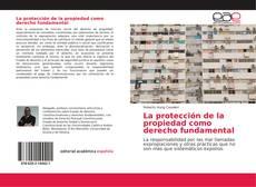 Portada del libro de La protección de la propiedad como derecho fundamental