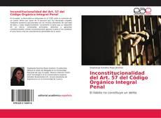 Bookcover of Inconstitucionalidad del Art. 57 del Código Orgánico Integral Penal
