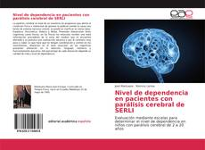 Bookcover of Nivel de dependencia en pacientes con parálisis cerebral de SERLI