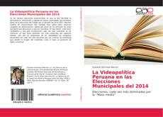 Portada del libro de La Videopolítica Peruana en las Elecciones Municipales del 2014