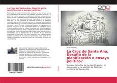 Bookcover of La Cruz de Santa Ana, Desafió de la planificación o ensayo político?